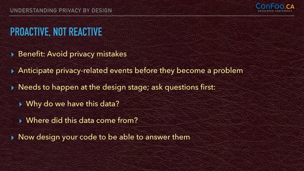 UNDERSTANDING PRIVACY BY DESIGN PROACTIVE, NOT ...