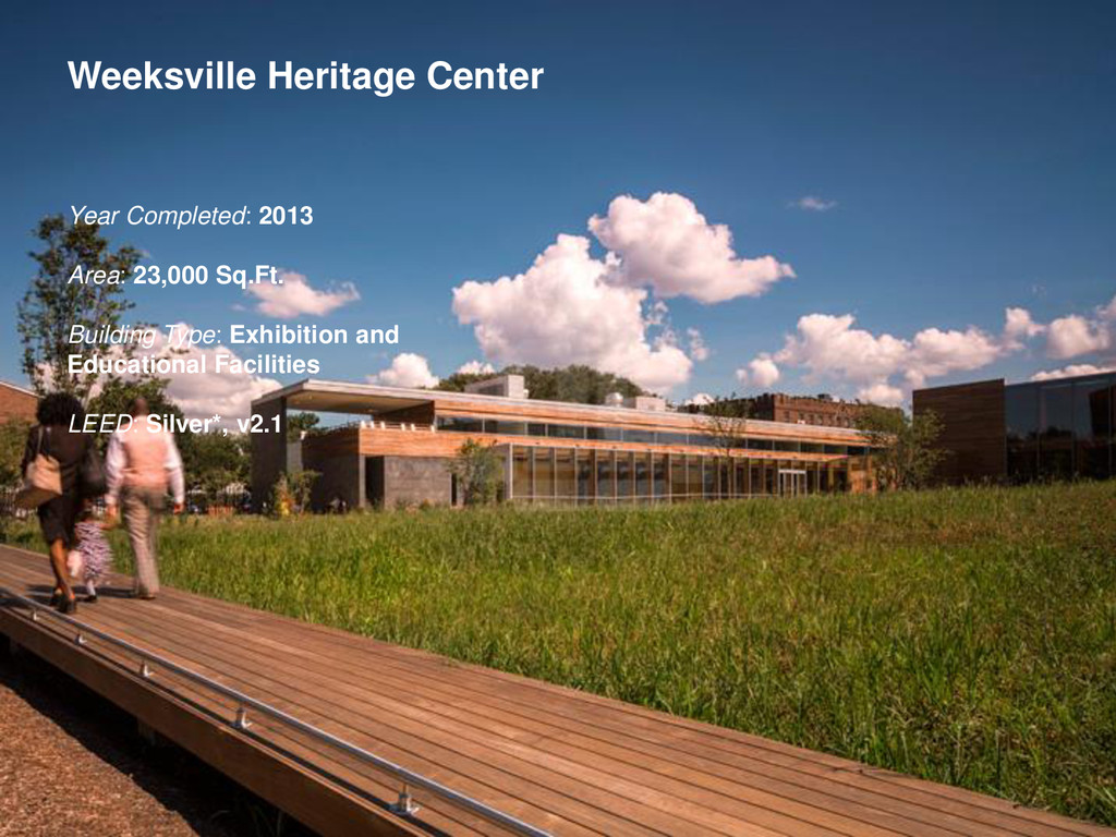 Weeksville Heritage Center Year Completed: 2013...