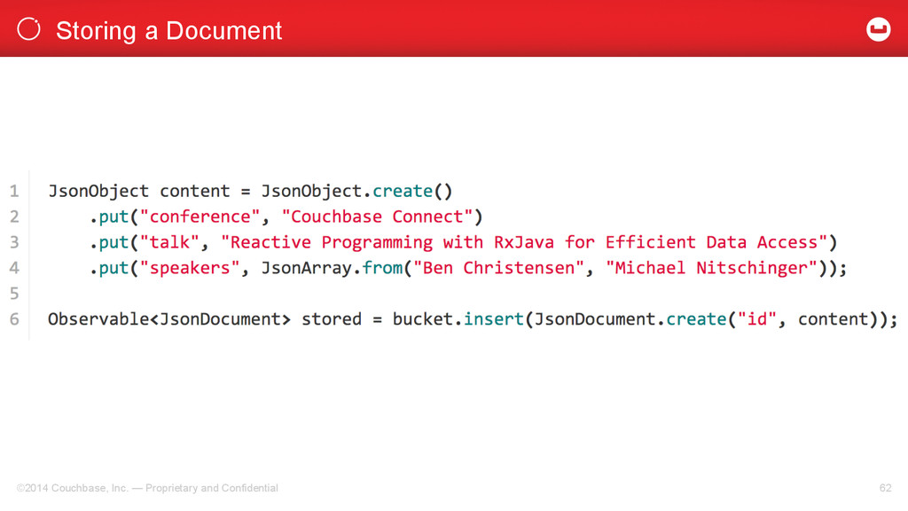 Storing a Document ©2014 Couchbase, Inc. — Prop...