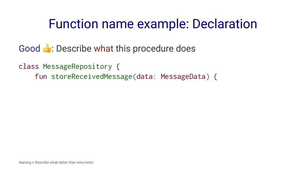 Function name example: Declaration Good ! : Des...
