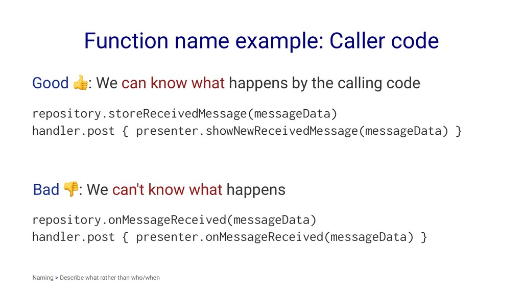 Function name example: Caller code Good ! : We ...