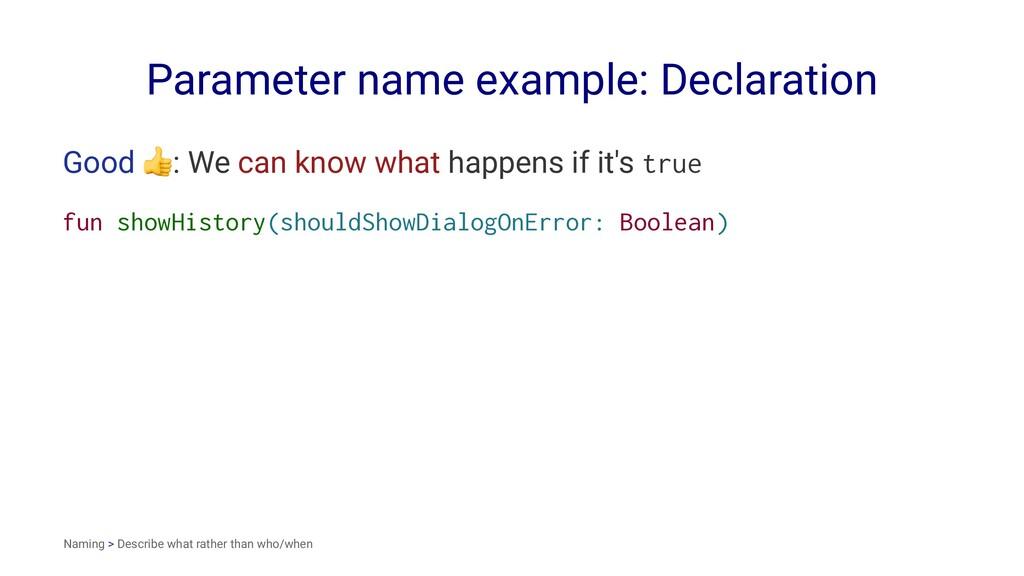 Parameter name example: Declaration Good ! : We...
