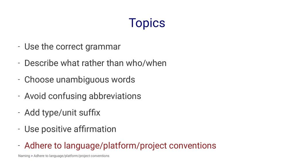Topics - Use the correct grammar - Describe wha...