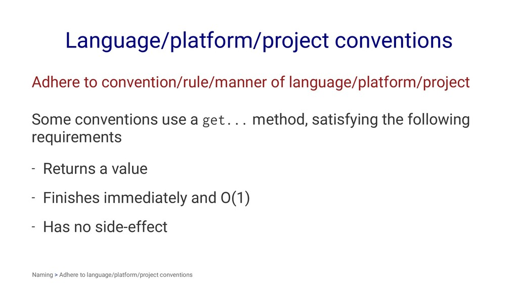 Language/platform/project conventions Adhere to...