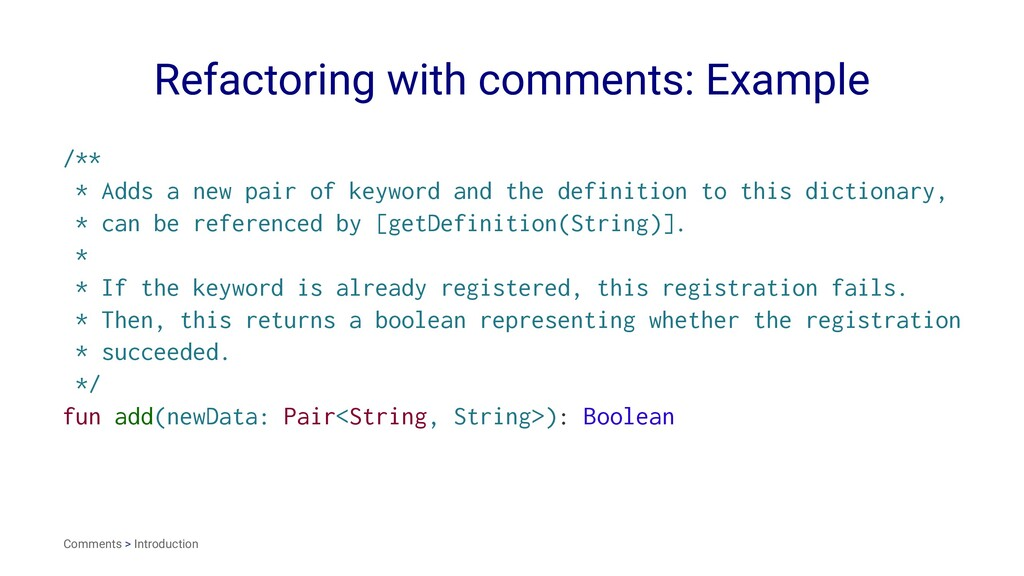 Refactoring with comments: Example /** * Adds a...