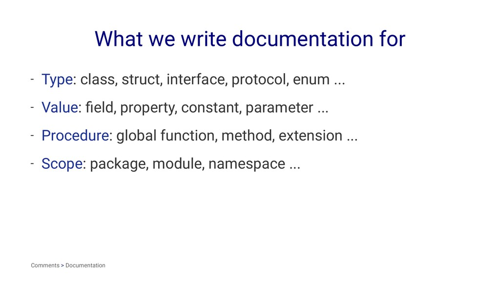 What we write documentation for - Type: class, ...