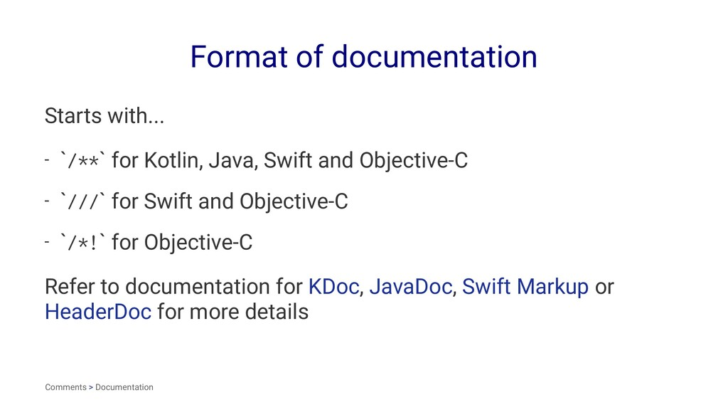 Format of documentation Starts with... - `/**` ...