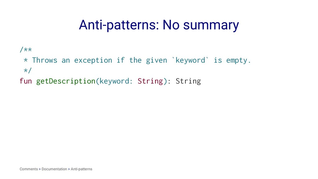 Anti-patterns: No summary /** * Throws an excep...