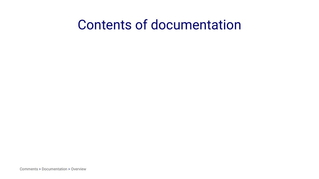 Contents of documentation Comments > Documentat...