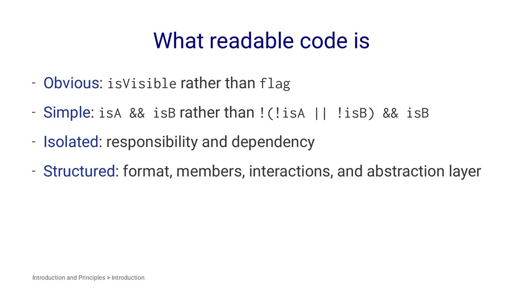 What readable code is - Obvious: isVisible rath...