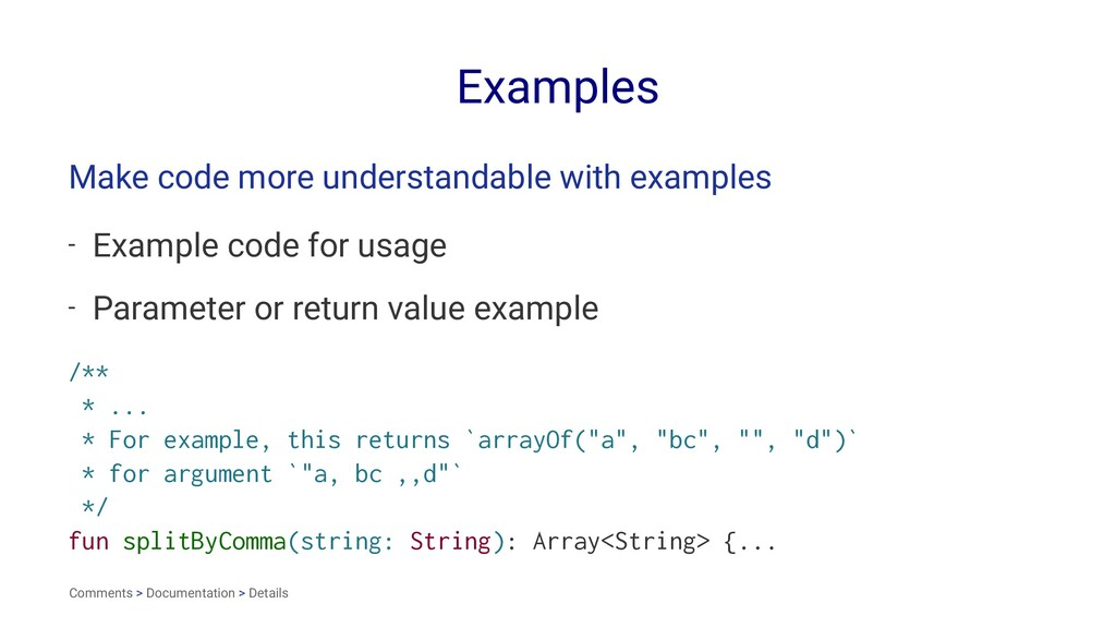 Examples Make code more understandable with exa...