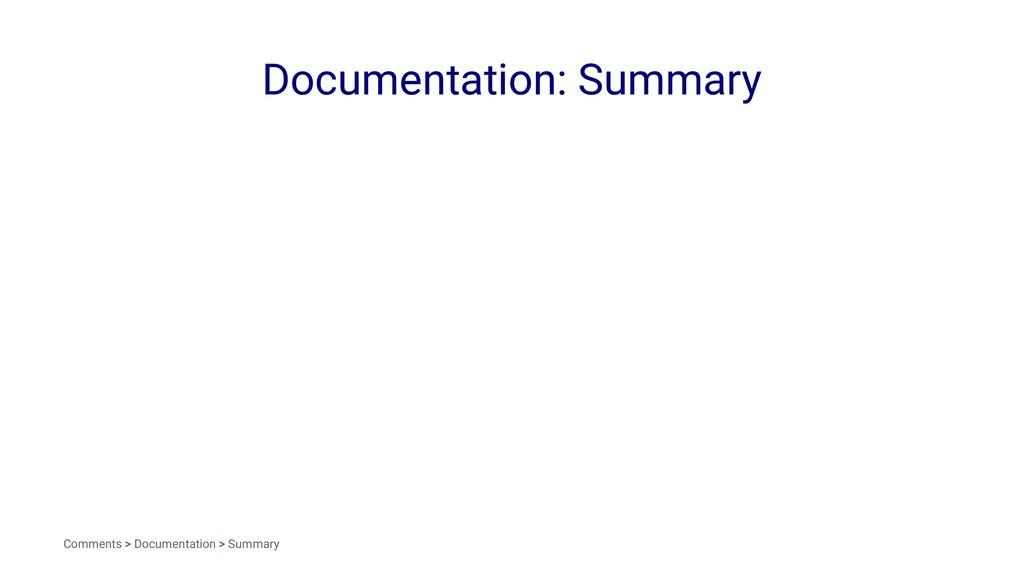 Documentation: Summary Comments > Documentation...