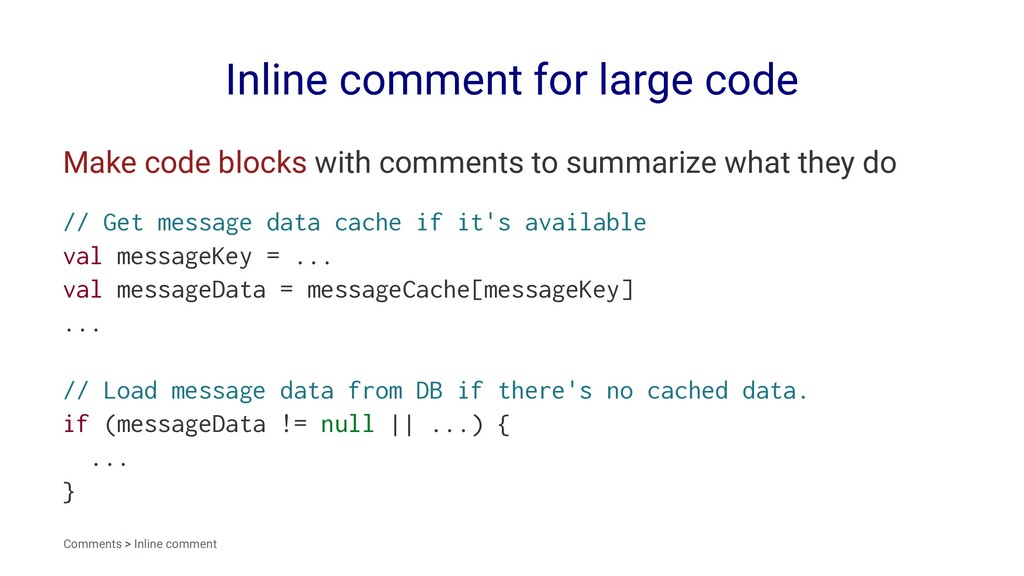 Inline comment for large code Make code blocks ...