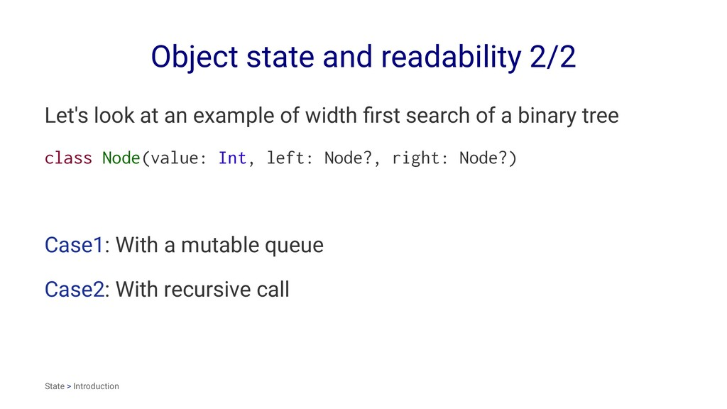 Object state and readability 2/2 Let's look at ...