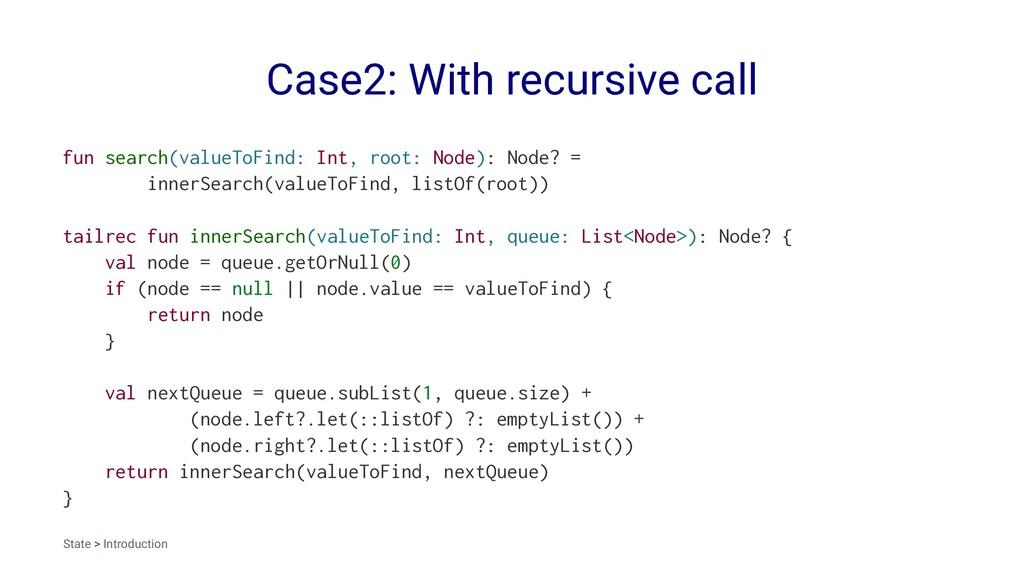 Case2: With recursive call fun search(valueToFi...