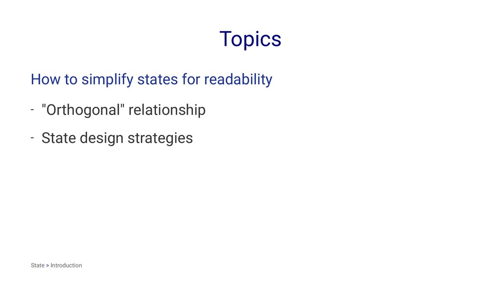 Topics How to simplify states for readability -...