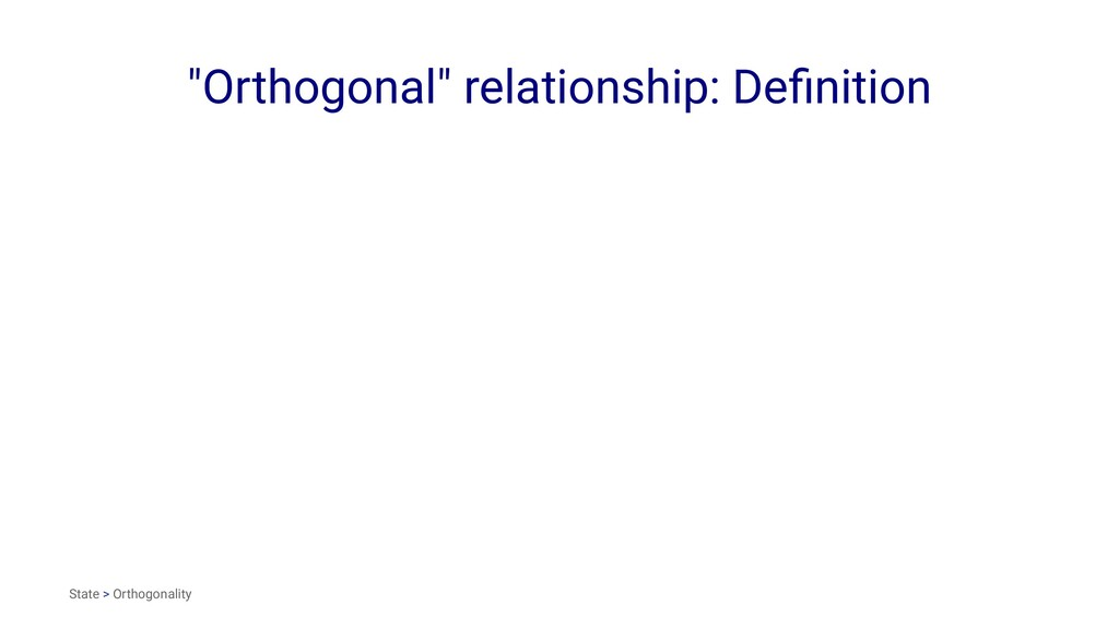 """Orthogonal"" relationship: Definition State > Or..."