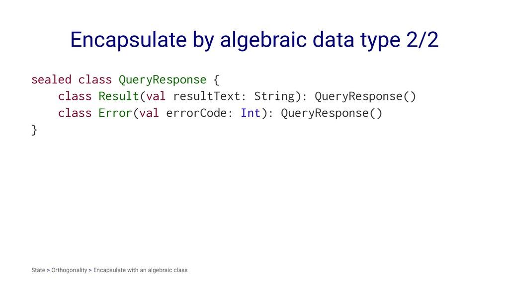 Encapsulate by algebraic data type 2/2 sealed c...