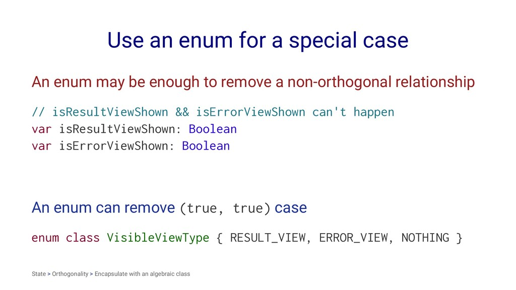 Use an enum for a special case An enum may be e...