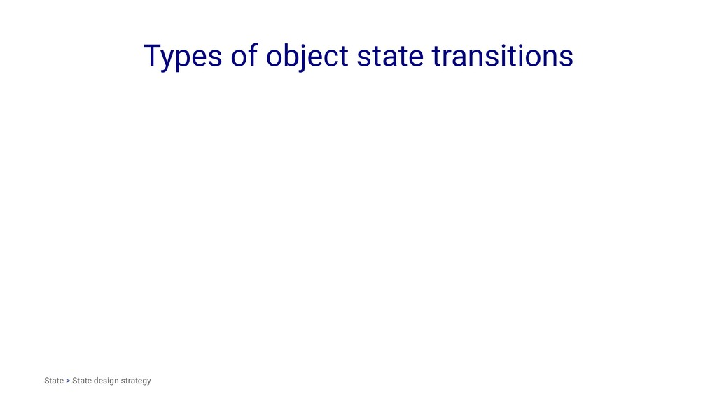Types of object state transitions State > State...