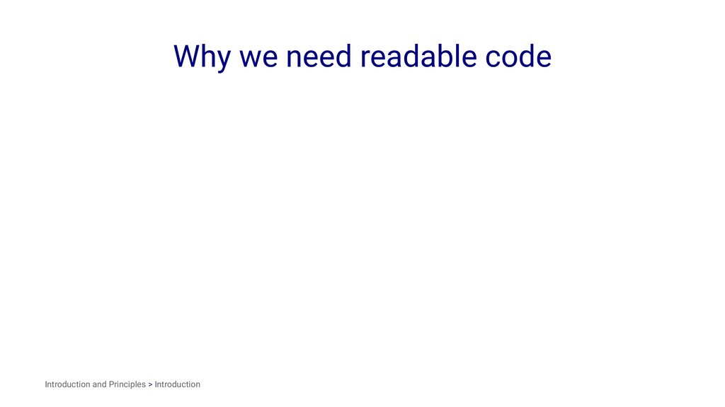 Why we need readable code Introduction and Prin...
