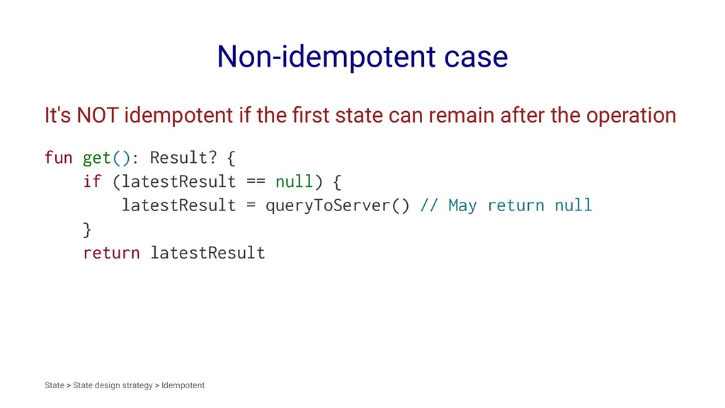 Non-idempotent case It's NOT idempotent if the ...