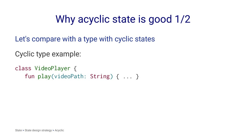 Why acyclic state is good 1/2 Let's compare wit...