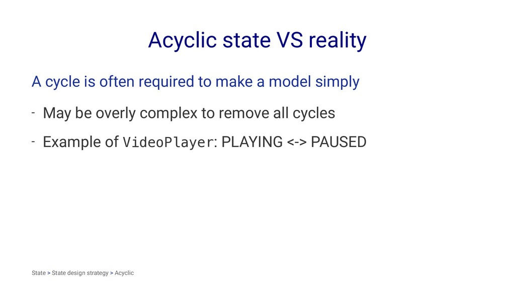 Acyclic state VS reality A cycle is often requi...