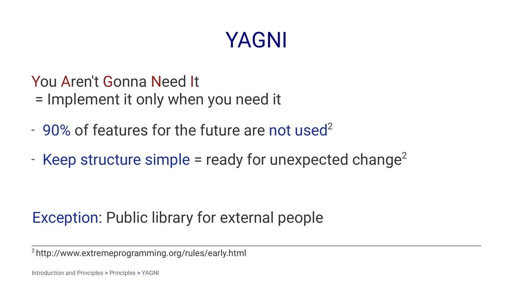 YAGNI You Aren't Gonna Need It = Implement it o...