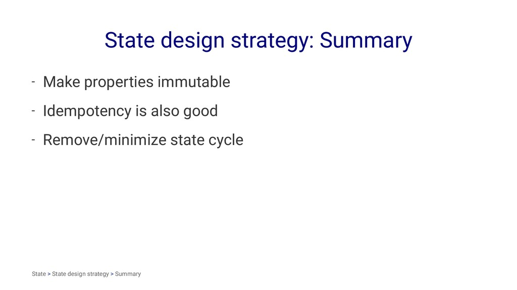 State design strategy: Summary - Make propertie...