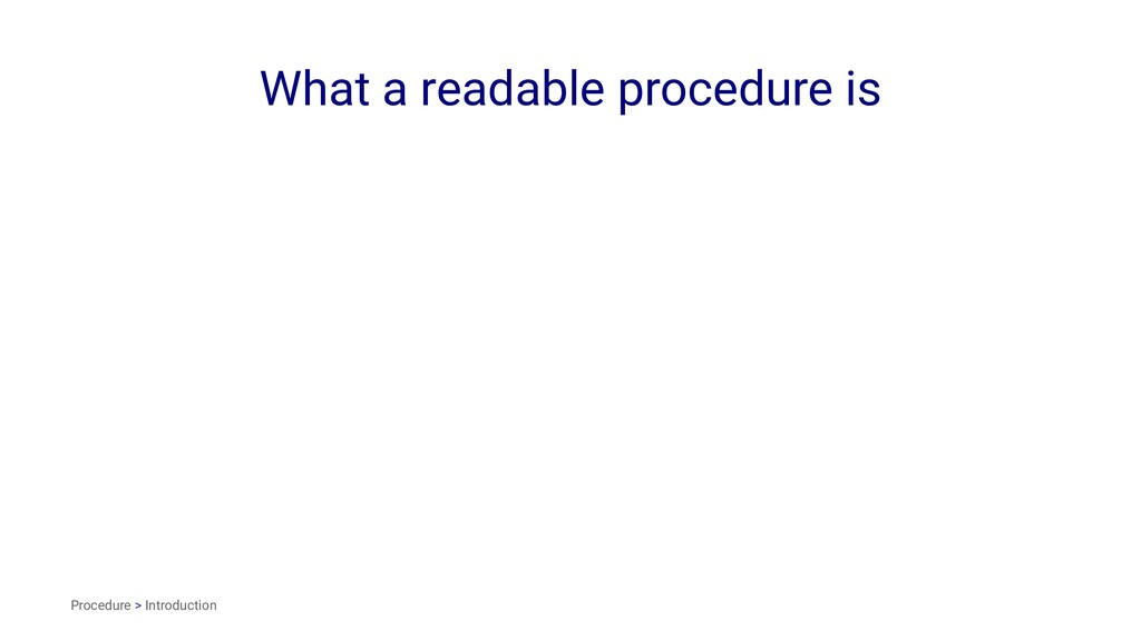 What a readable procedure is Procedure > Introd...