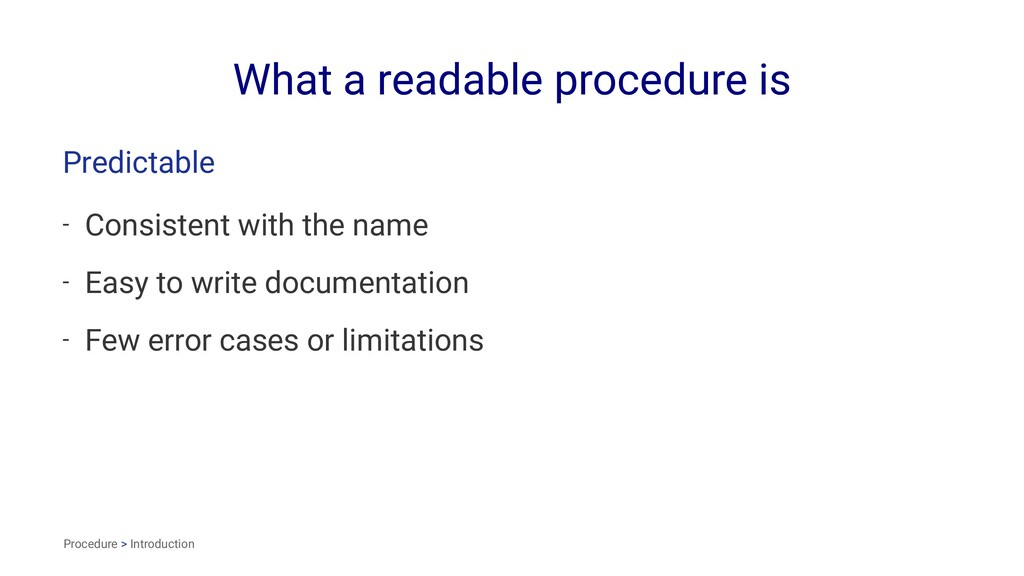 What a readable procedure is Predictable - Cons...