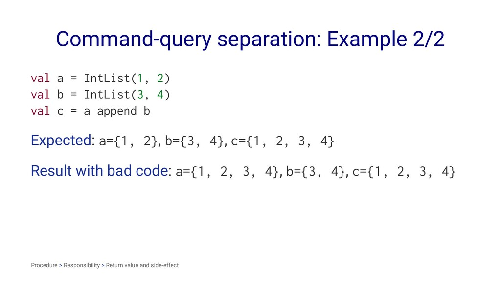 Command-query separation: Example 2/2 val a = I...