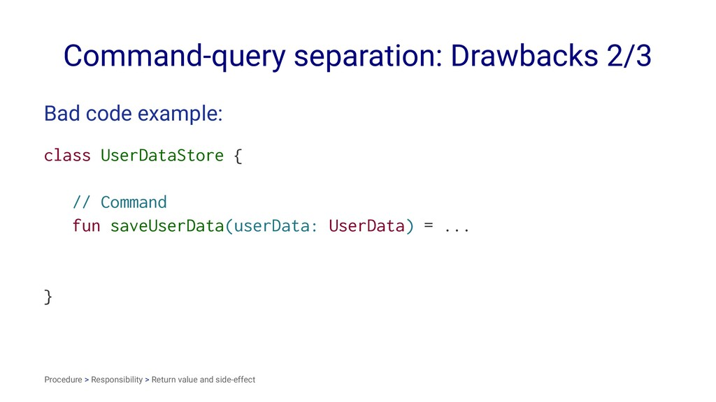 Command-query separation: Drawbacks 2/3 Bad cod...