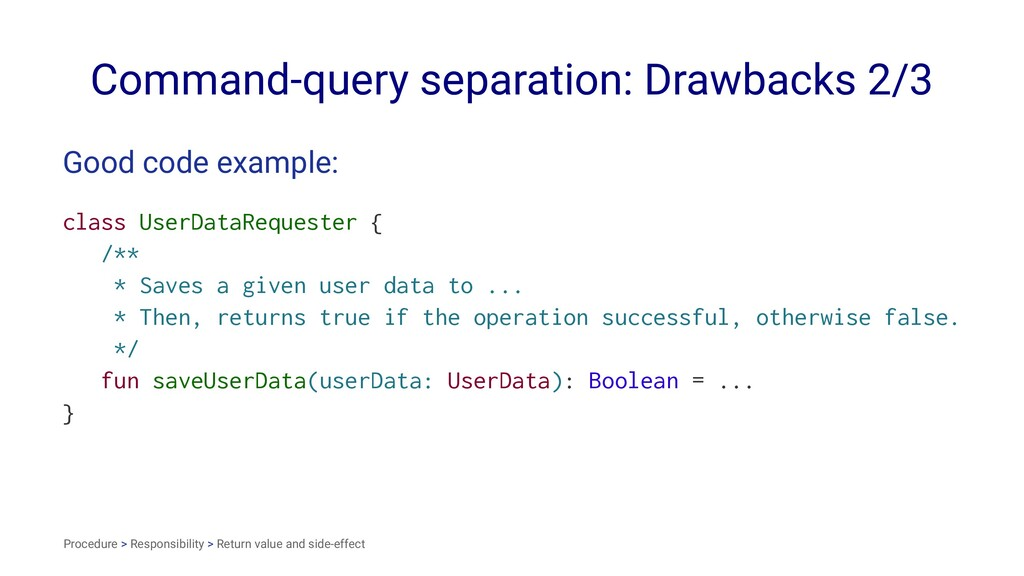 Command-query separation: Drawbacks 2/3 Good co...
