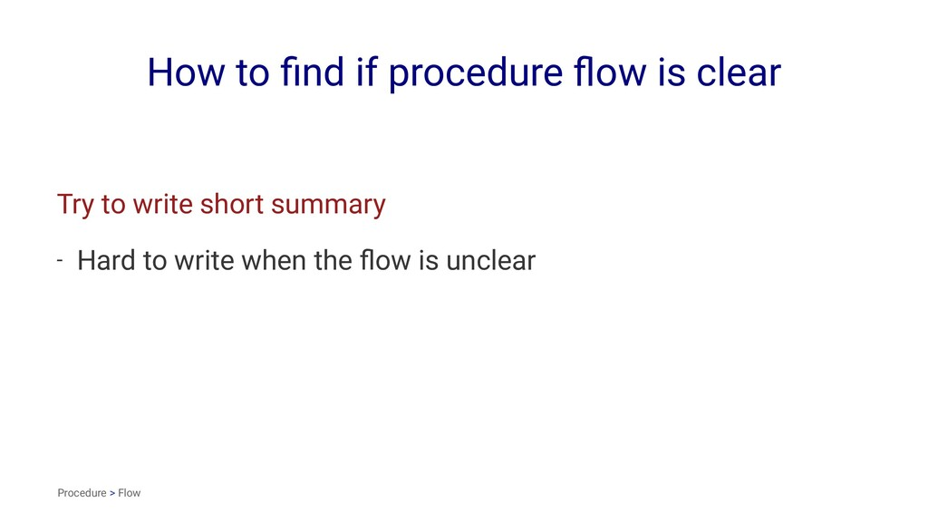 How to find if procedure flow is clear Try to wri...