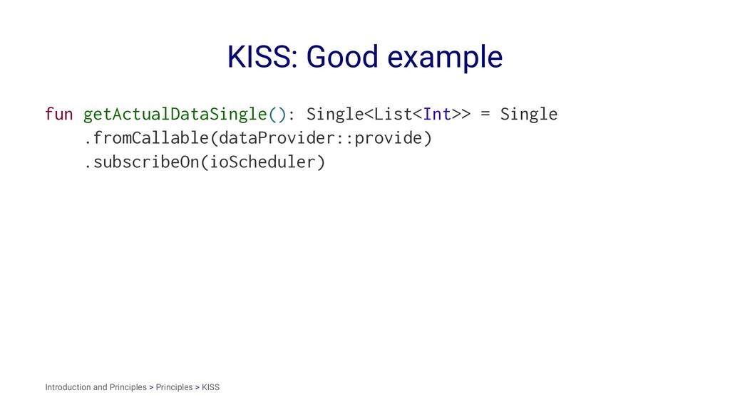 KISS: Good example fun getActualDataSingle(): S...