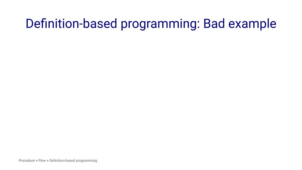 Definition-based programming: Bad example Proced...