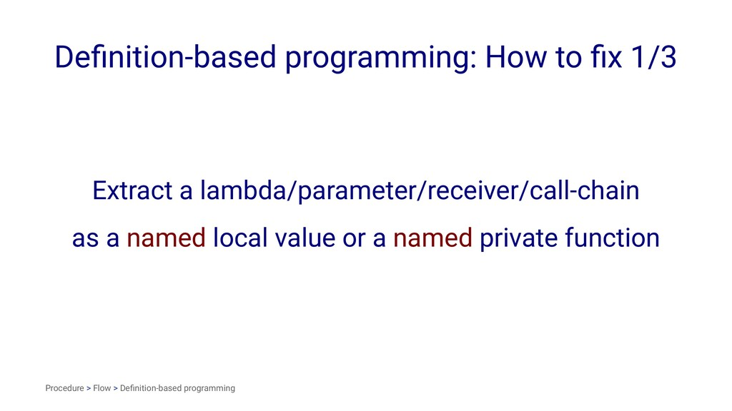 Definition-based programming: How to fix 1/3 Extr...