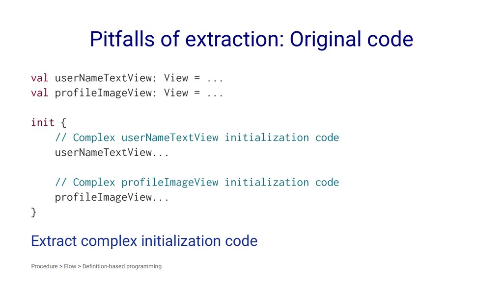 Pitfalls of extraction: Original code val userN...
