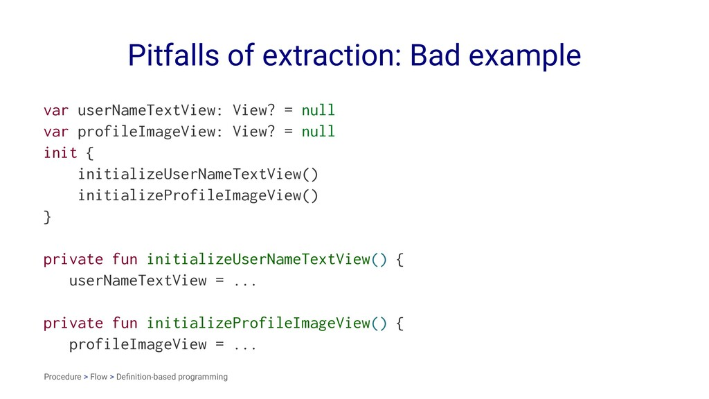 Pitfalls of extraction: Bad example var userNam...