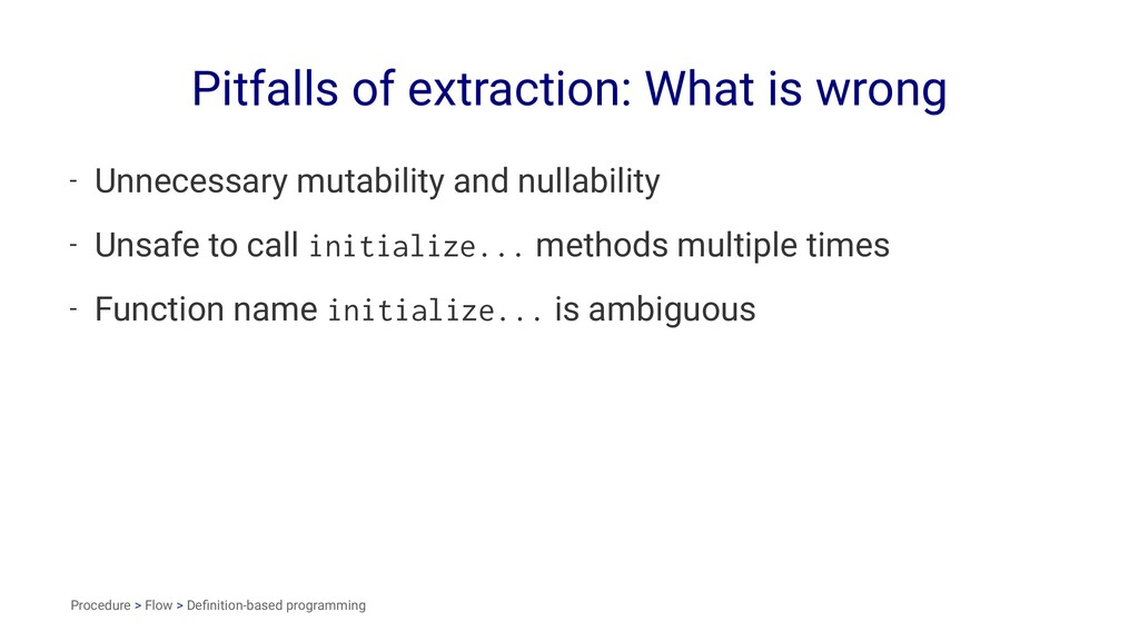 Pitfalls of extraction: What is wrong - Unneces...