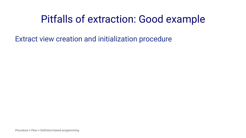Pitfalls of extraction: Good example Extract vi...