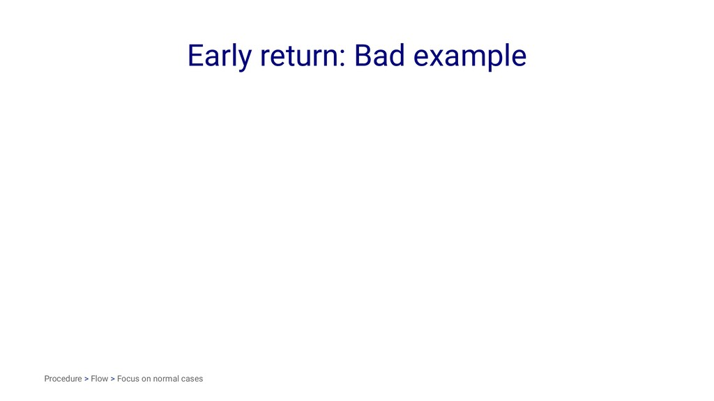 Early return: Bad example Procedure > Flow > Fo...