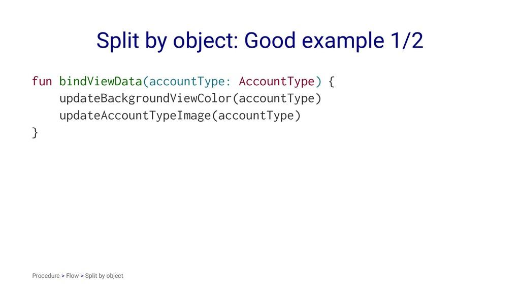 Split by object: Good example 1/2 fun bindViewD...