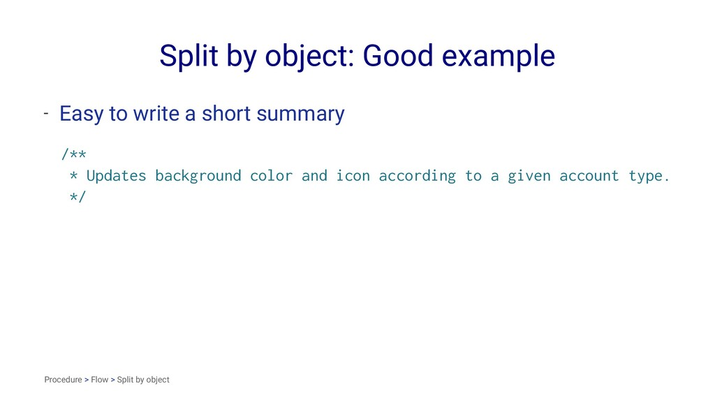 Split by object: Good example - Easy to write a...