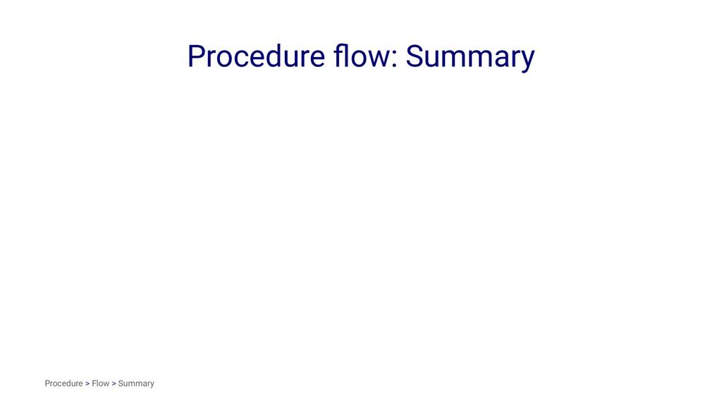 Procedure flow: Summary Procedure > Flow > Summa...