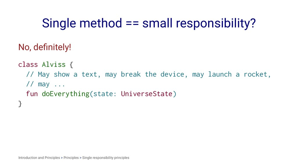 Single method == small responsibility? No, defin...