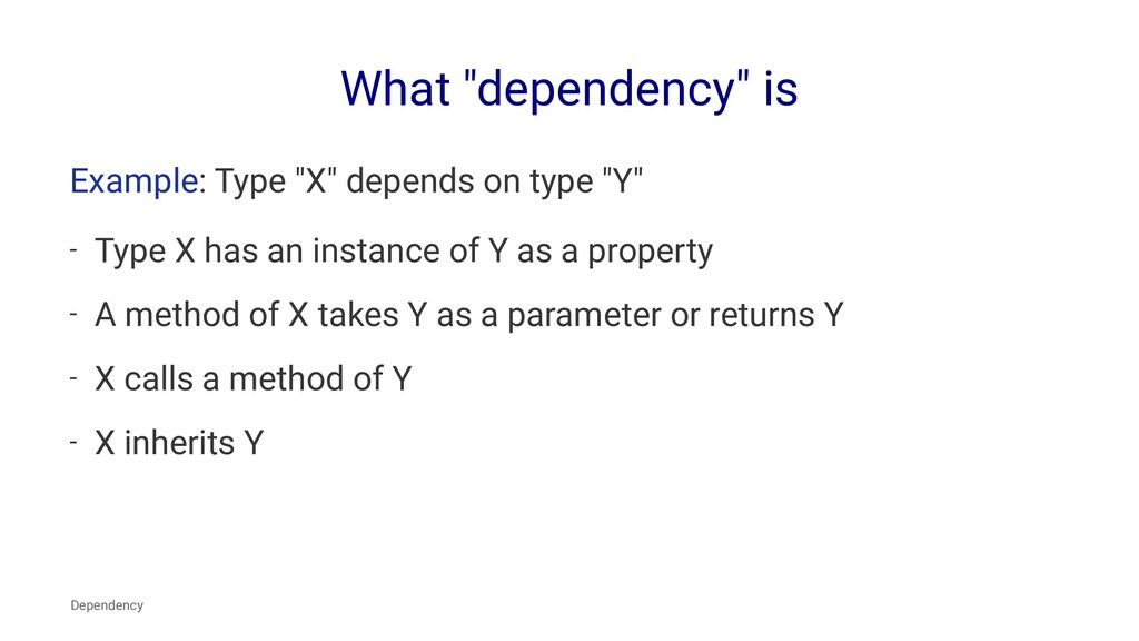 "What ""dependency"" is Example: Type ""X"" depends ..."
