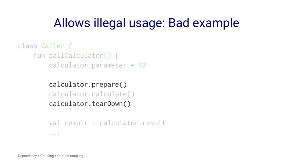 Allows illegal usage: Bad example class Caller ...